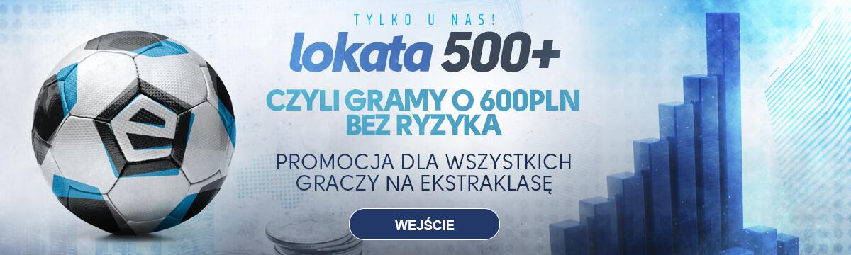 Baner na Ekstraklasę bez ryzyka Lokata 500+